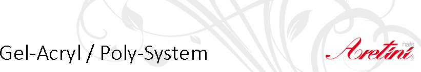 Gel-Acryl / Poly-System
