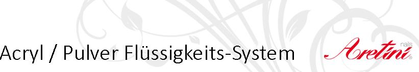 Acryl / PulverFlüssigkeit-System